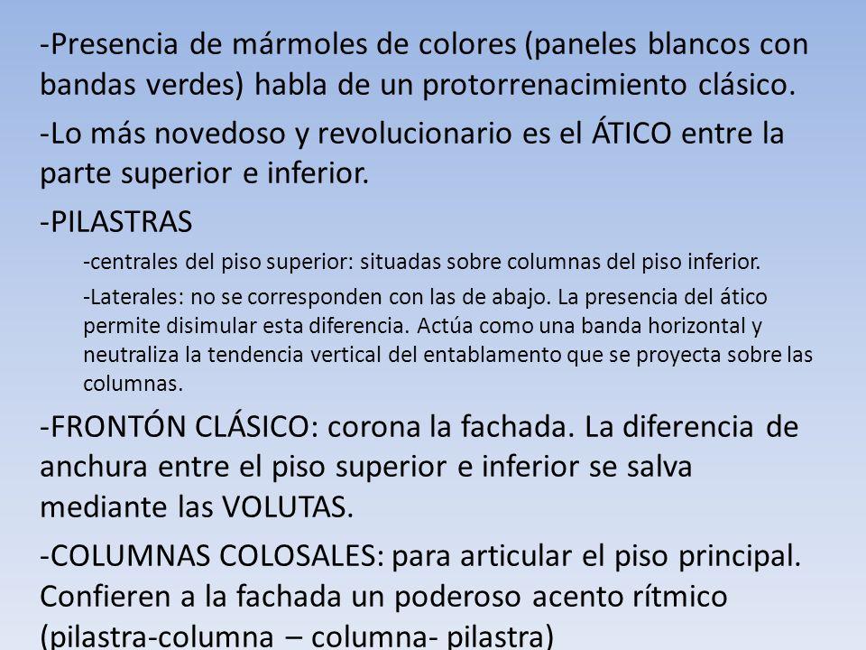 -Presencia de mármoles de colores (paneles blancos con bandas verdes) habla de un protorrenacimiento clásico. -Lo más novedoso y revolucionario es el