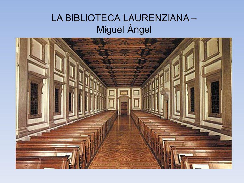 LA BIBLIOTECA LAURENZIANA – Miguel Ángel