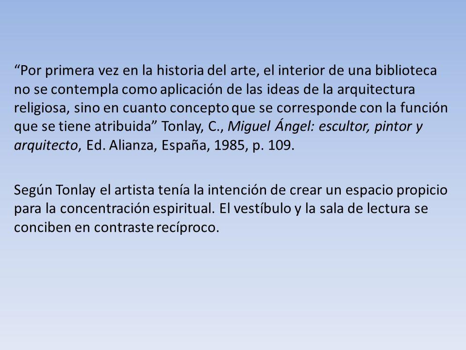 Por primera vez en la historia del arte, el interior de una biblioteca no se contempla como aplicación de las ideas de la arquitectura religiosa, sino