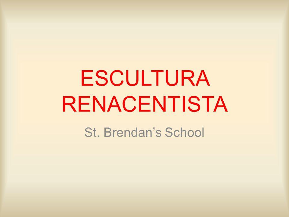 ESCULTURA RENACENTISTA St. Brendans School