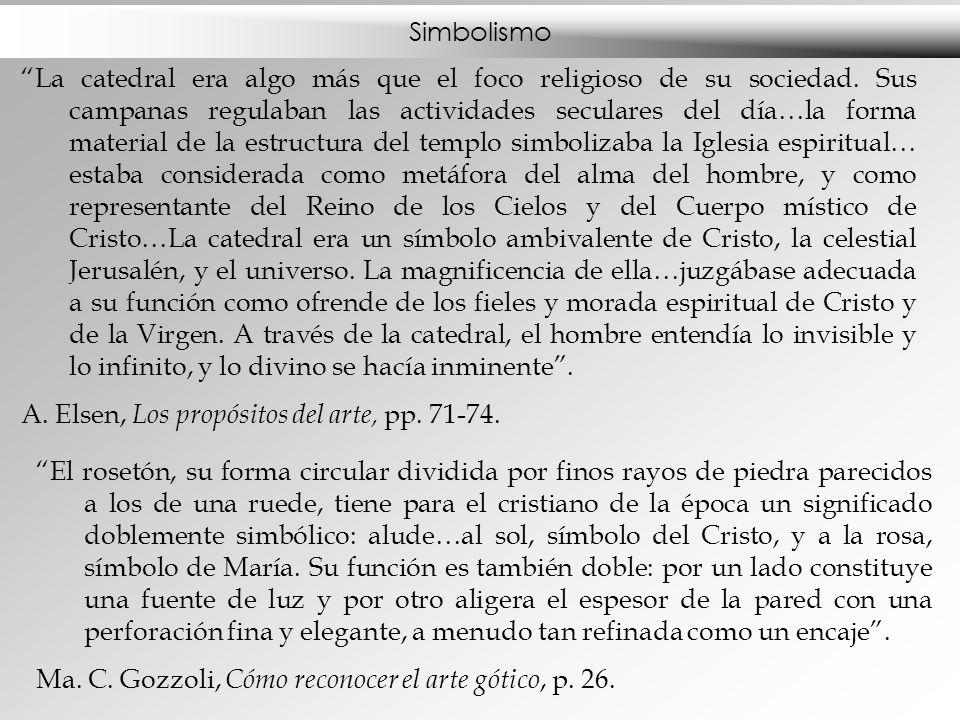 Simbolismo La catedral era algo más que el foco religioso de su sociedad. Sus campanas regulaban las actividades seculares del día…la forma material d