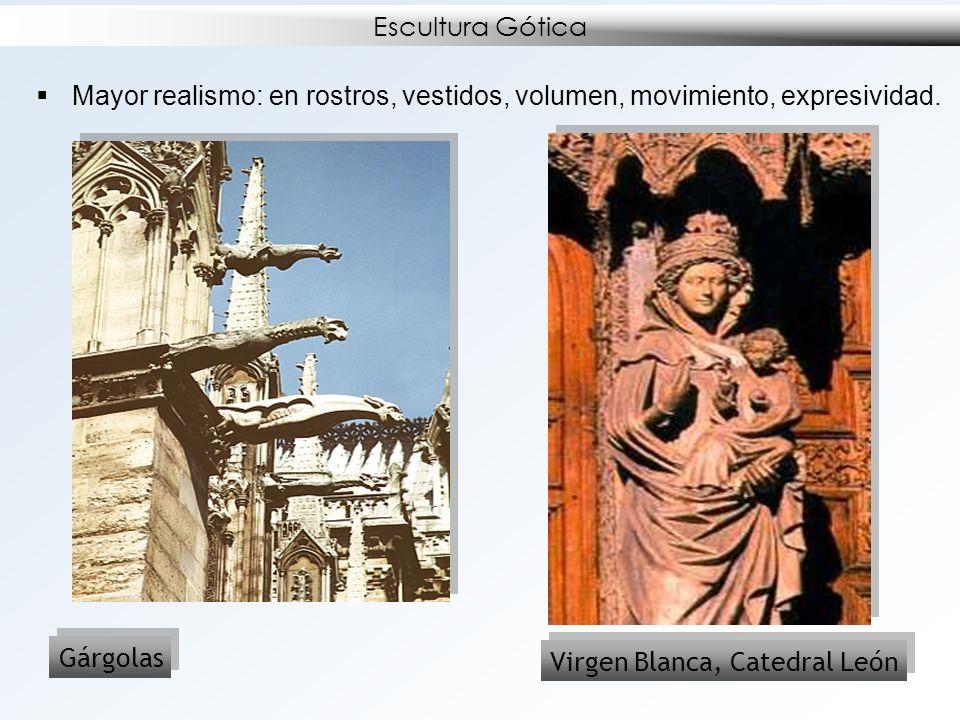 Escultura Gótica Mayor realismo: en rostros, vestidos, volumen, movimiento, expresividad. Gárgolas Virgen Blanca, Catedral León