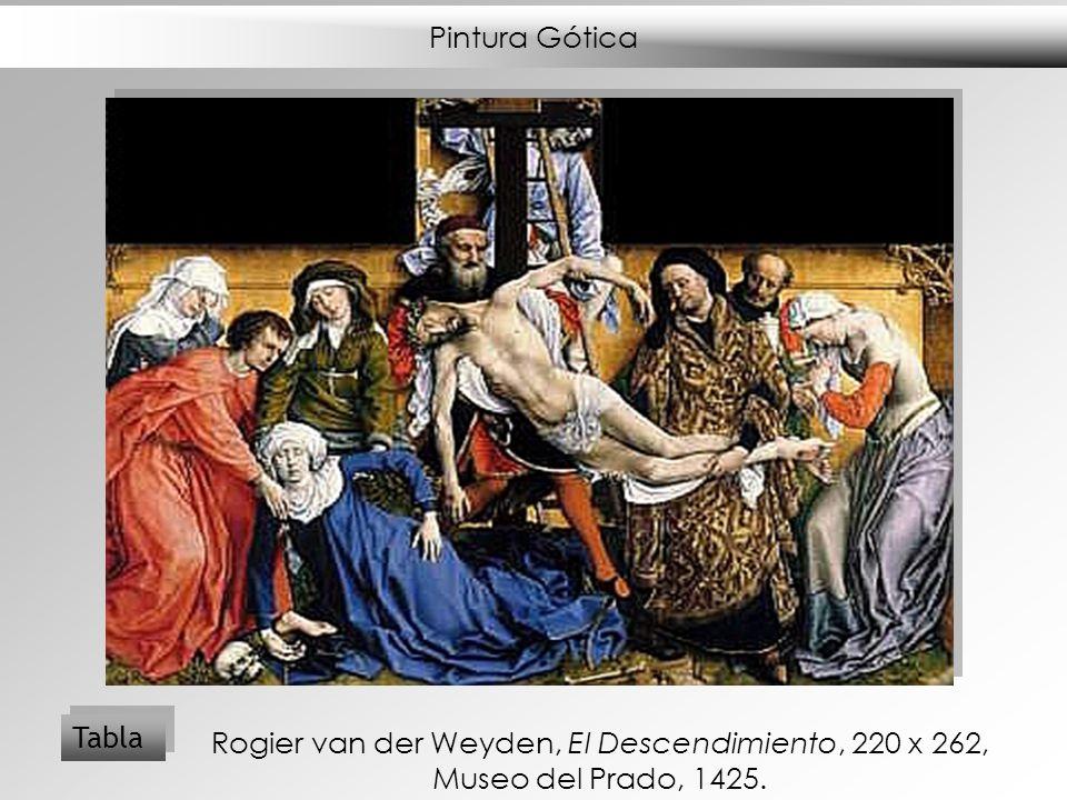 Tabla Rogier van der Weyden, El Descendimiento, 220 x 262, Museo del Prado, 1425.