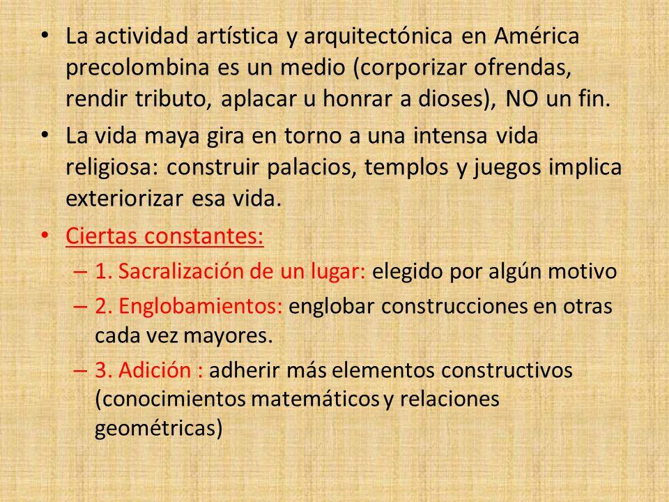 La actividad artística y arquitectónica en América precolombina es un medio (corporizar ofrendas, rendir tributo, aplacar u honrar a dioses), NO un fi