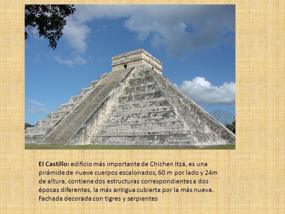El Castillo: edificio más importante de Chichen Itzá, es una pirámide de nueve cuerpos escalonados, 60 m por lado y 24m de altura, contiene dos estruc