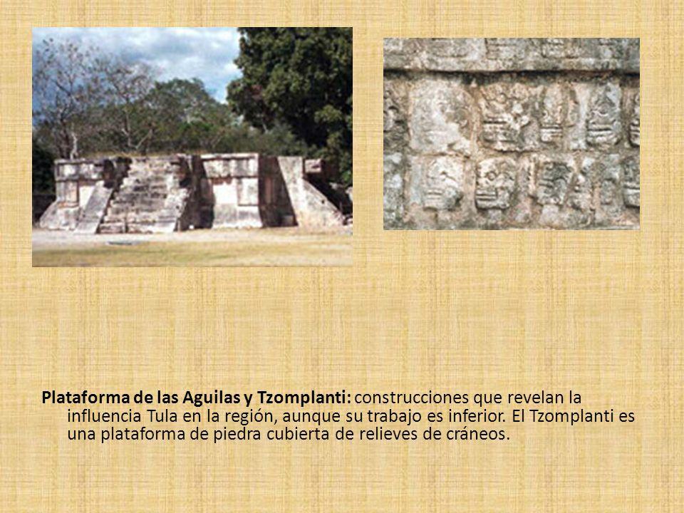 Plataforma de las Aguilas y Tzomplanti: construcciones que revelan la influencia Tula en la región, aunque su trabajo es inferior. El Tzomplanti es un