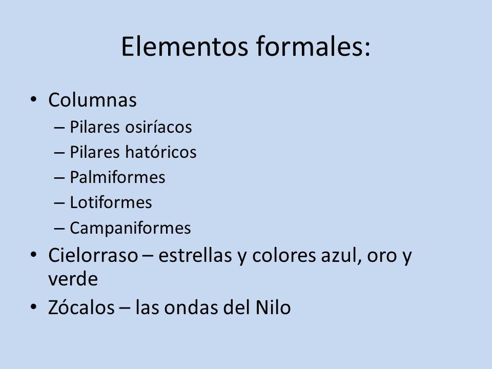 Elementos formales: Columnas – Pilares osiríacos – Pilares hatóricos – Palmiformes – Lotiformes – Campaniformes Cielorraso – estrellas y colores azul,