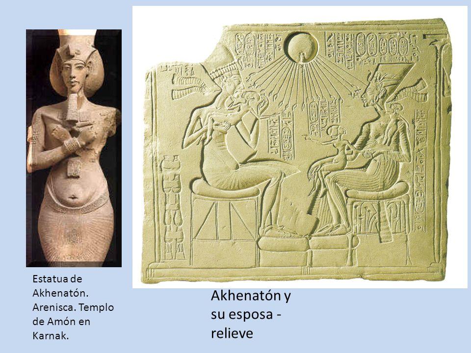 Estatua de Akhenatón. Arenisca. Templo de Amón en Karnak. Akhenatón y su esposa - relieve