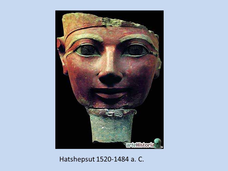 Hatshepsut 1520-1484 a. C.