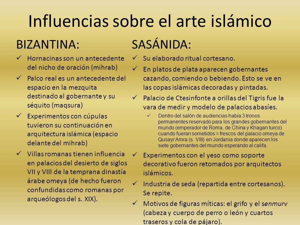 Influencias sobre el arte islámico BIZANTINA: Hornacinas son un antecedente del nicho de oración (mihrab) Palco real es un antecedente del espacio en