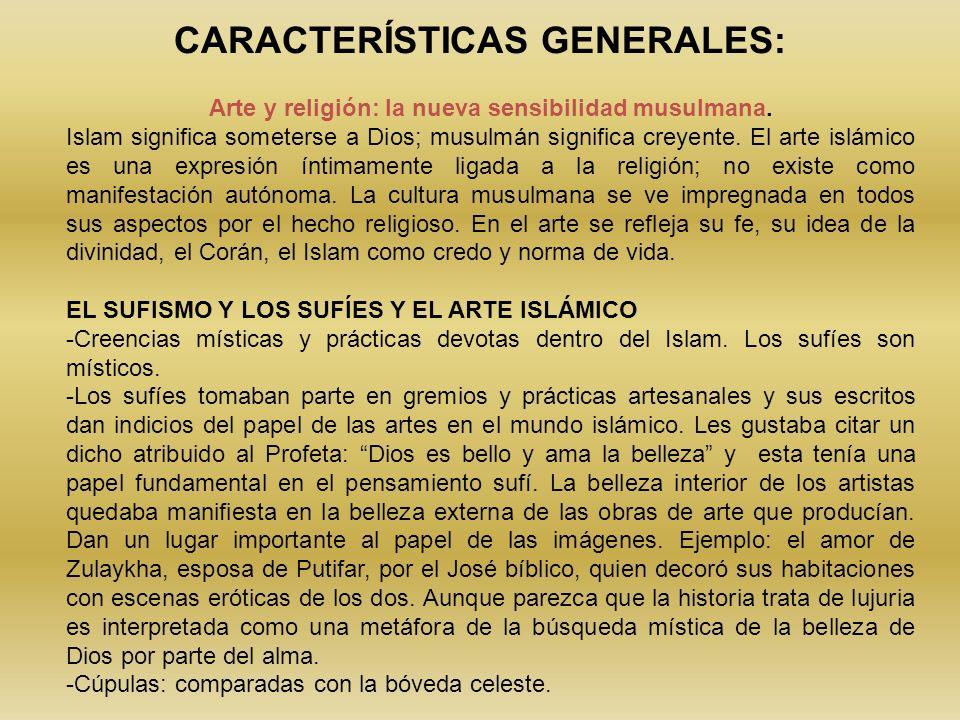 Arte y religión: la nueva sensibilidad musulmana. Islam significa someterse a Dios; musulmán significa creyente. El arte islámico es una expresión ínt