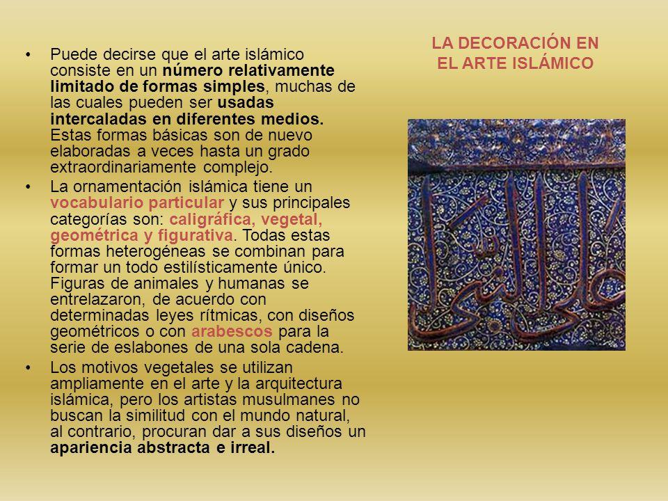 Puede decirse que el arte islámico consiste en un número relativamente limitado de formas simples, muchas de las cuales pueden ser usadas intercaladas