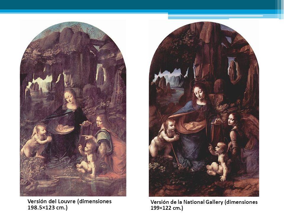Versión del Louvre (dimensiones 198.5×123 cm.) Versión de la National Gallery (dimensiones 199×122 cm.)