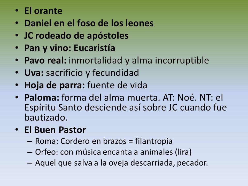 El orante Daniel en el foso de los leones JC rodeado de apóstoles Pan y vino: Eucaristía Pavo real: inmortalidad y alma incorruptible Uva: sacrificio