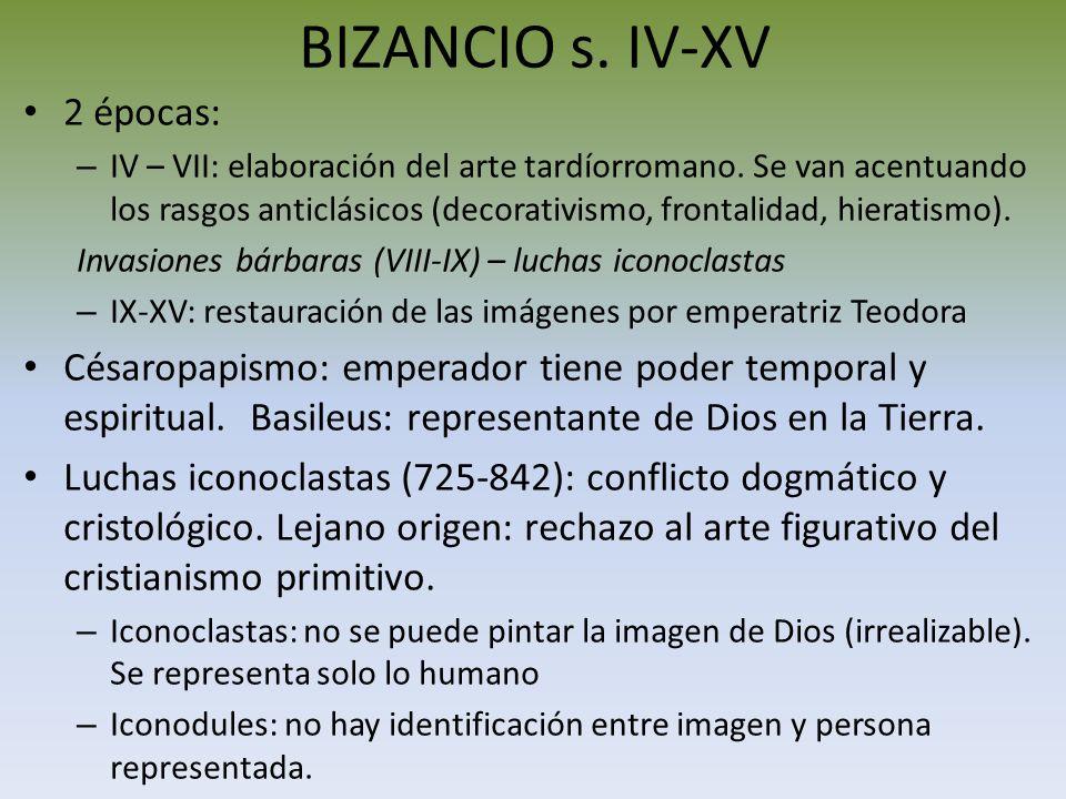 BIZANCIO s. IV-XV 2 épocas: – IV – VII: elaboración del arte tardíorromano. Se van acentuando los rasgos anticlásicos (decorativismo, frontalidad, hie