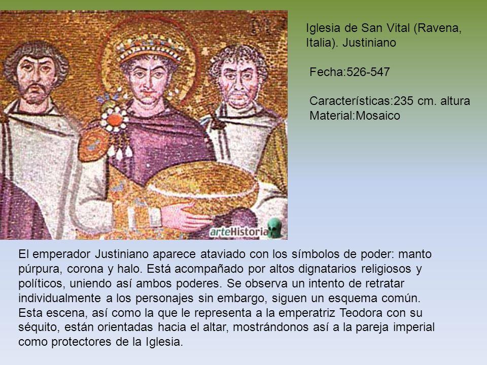 Iglesia de San Vital (Ravena, Italia). Justiniano Fecha:526-547 Características:235 cm. altura Material:Mosaico El emperador Justiniano aparece atavia