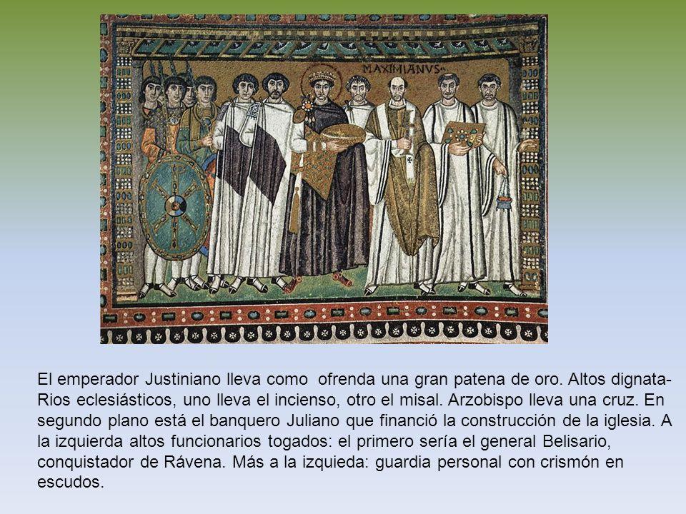 El emperador Justiniano lleva como ofrenda una gran patena de oro. Altos dignata- Rios eclesiásticos, uno lleva el incienso, otro el misal. Arzobispo