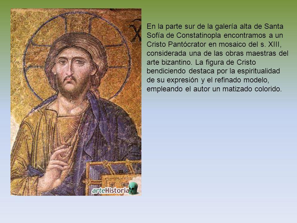 En la parte sur de la galería alta de Santa Sofía de Constatinopla encontramos a un Cristo Pantócrator en mosaico del s. XIII, considerada una de las