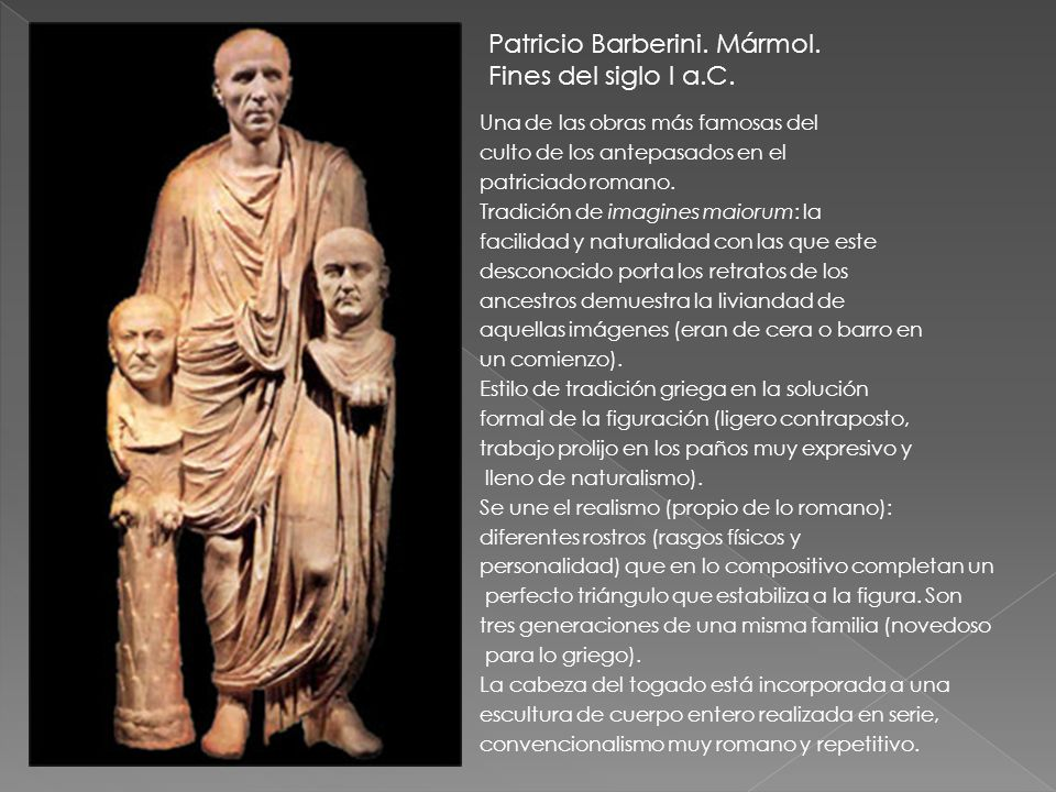 Una de las obras más famosas del culto de los antepasados en el patriciado romano. Tradición de imagines maiorum: la facilidad y naturalidad con las q