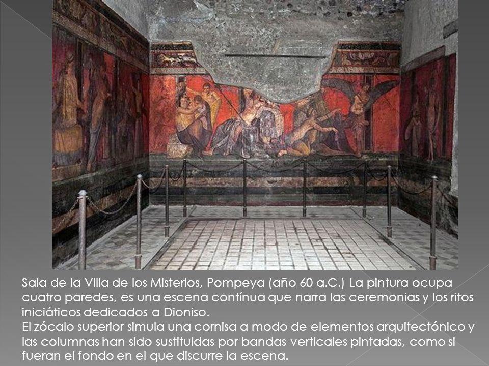 Sala de la Villa de los Misterios, Pompeya (año 60 a.C.) La pintura ocupa cuatro paredes, es una escena contínua que narra las ceremonias y los ritos