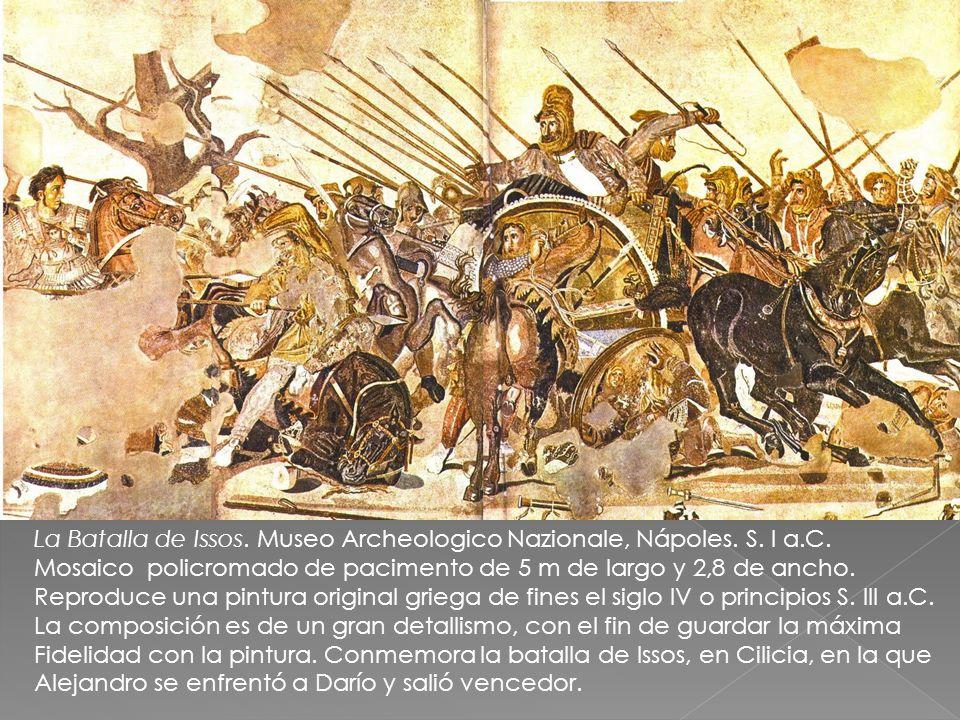 La Batalla de Issos. Museo Archeologico Nazionale, Nápoles. S. I a.C. Mosaico policromado de pacimento de 5 m de largo y 2,8 de ancho. Reproduce una p