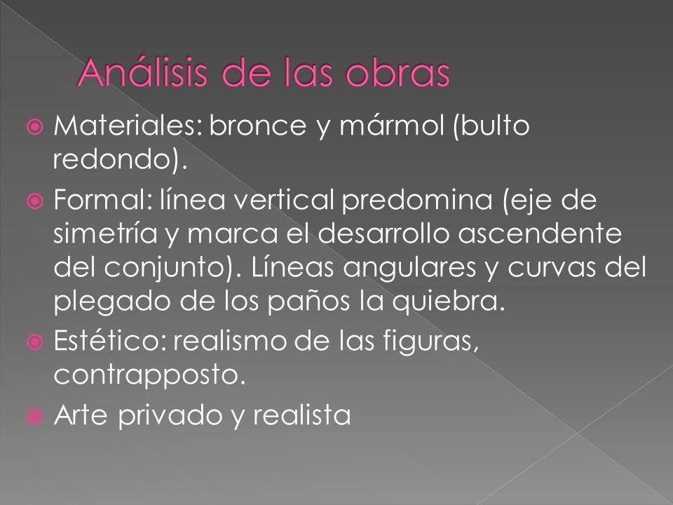 Materiales: bronce y mármol (bulto redondo). Formal: línea vertical predomina (eje de simetría y marca el desarrollo ascendente del conjunto). Líneas