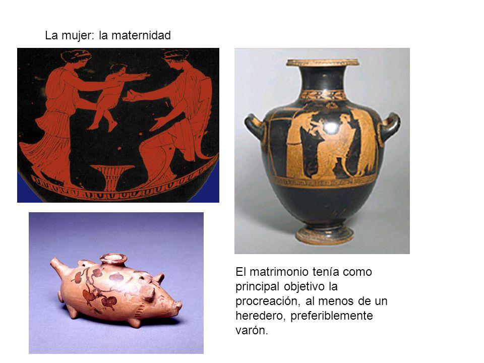 La mujer: la maternidad El matrimonio tenía como principal objetivo la procreación, al menos de un heredero, preferiblemente varón.