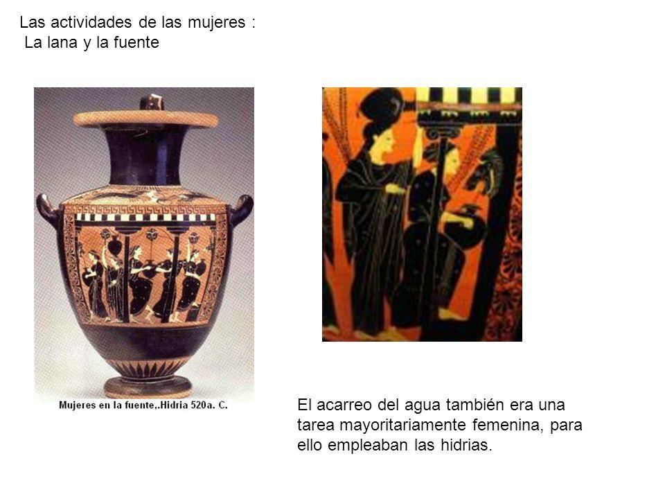 Las actividades de las mujeres : La lana y la fuente El acarreo del agua también era una tarea mayoritariamente femenina, para ello empleaban las hidr