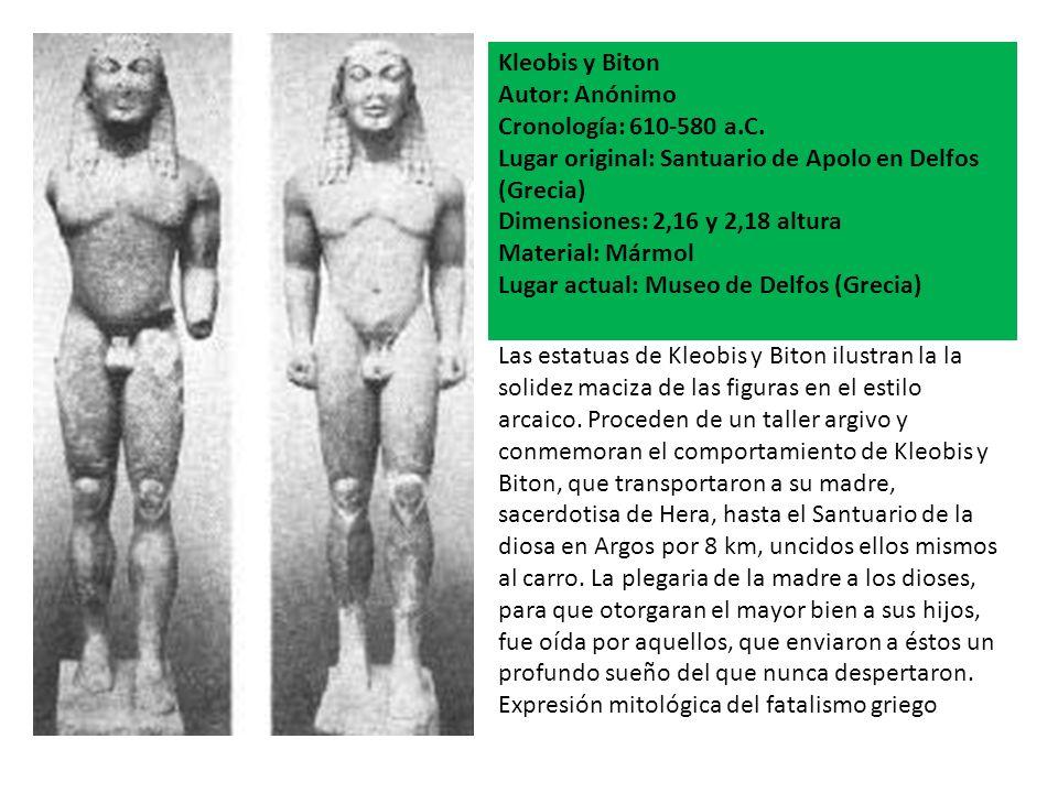 Kleobis y Biton Autor: Anónimo Cronología: 610-580 a.C. Lugar original: Santuario de Apolo en Delfos (Grecia) Dimensiones: 2,16 y 2,18 altura Material