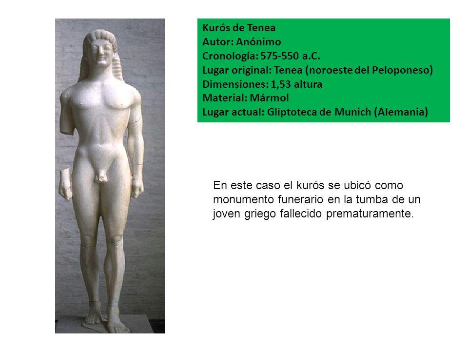 Kurós de Tenea Autor: Anónimo Cronología: 575-550 a.C. Lugar original: Tenea (noroeste del Peloponeso) Dimensiones: 1,53 altura Material: Mármol Lugar