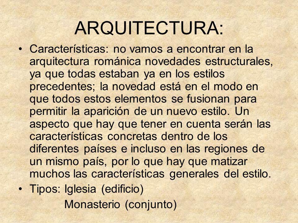 ARQUITECTURA: Características: no vamos a encontrar en la arquitectura románica novedades estructurales, ya que todas estaban ya en los estilos preced