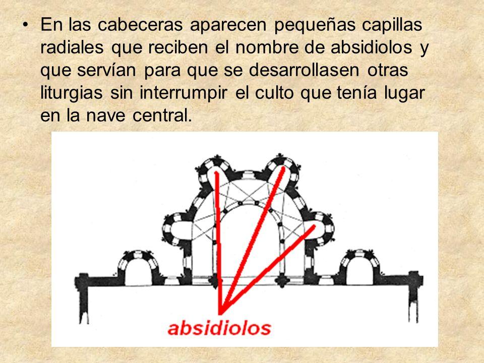 En las cabeceras aparecen pequeñas capillas radiales que reciben el nombre de absidiolos y que servían para que se desarrollasen otras liturgias sin i