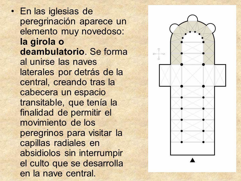 En las iglesias de peregrinación aparece un elemento muy novedoso: la girola o deambulatorio. Se forma al unirse las naves laterales por detrás de la