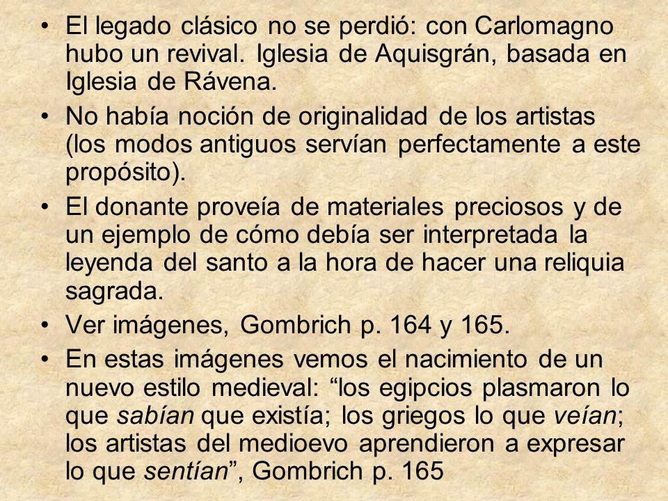 El legado clásico no se perdió: con Carlomagno hubo un revival. Iglesia de Aquisgrán, basada en Iglesia de Rávena. No había noción de originalidad de