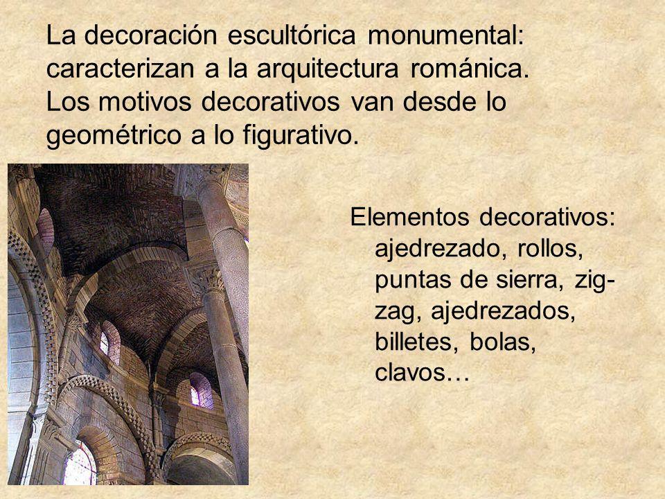 La decoración escultórica monumental: caracterizan a la arquitectura románica. Los motivos decorativos van desde lo geométrico a lo figurativo. Elemen