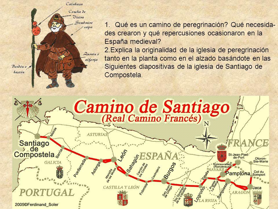 1.Qué es un camino de peregrinación? Qué necesida- des crearon y qué repercusiones ocasionaron en la España medieval? 2.Explica la originalidad de la