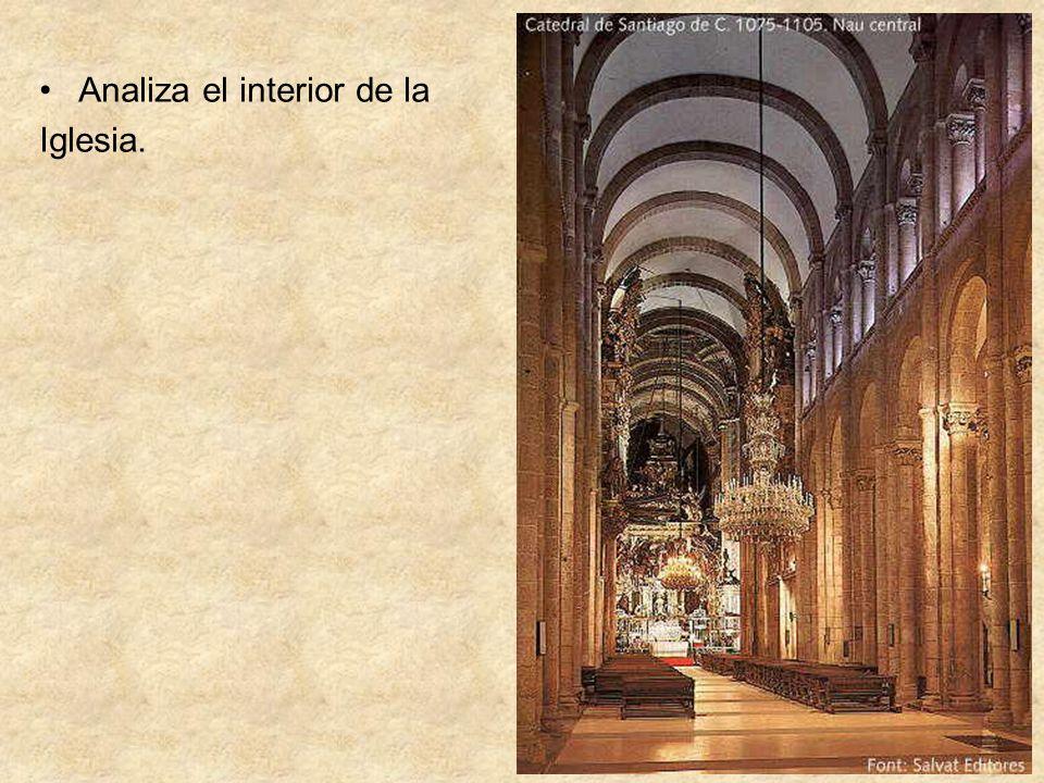 Analiza el interior de la Iglesia.