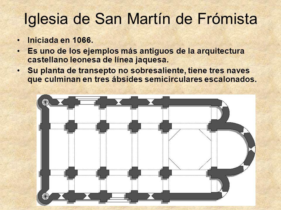 Iglesia de San Martín de Frómista Iniciada en 1066. Es uno de los ejemplos más antiguos de la arquitectura castellano leonesa de línea jaquesa. Su pla