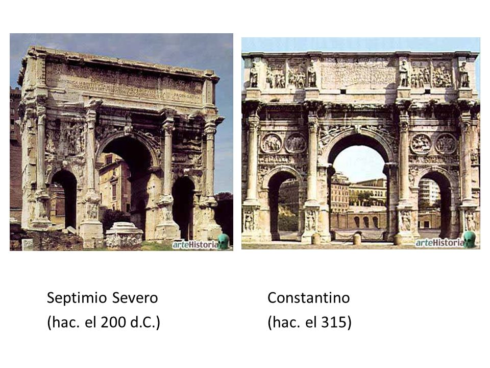 Septimio SeveroConstantino (hac. el 200 d.C.)(hac. el 315)