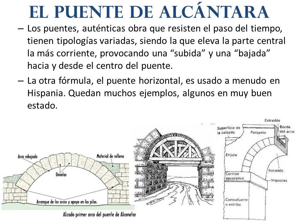 – Los puentes, auténticas obra que resisten el paso del tiempo, tienen tipologías variadas, siendo la que eleva la parte central la más corriente, pro