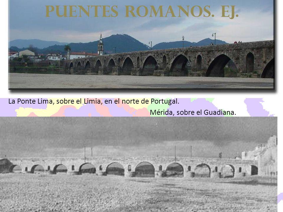 La Ponte Lima, sobre el Limia, en el norte de Portugal. Mérida, sobre el Guadiana. puentes romanos. EJ.