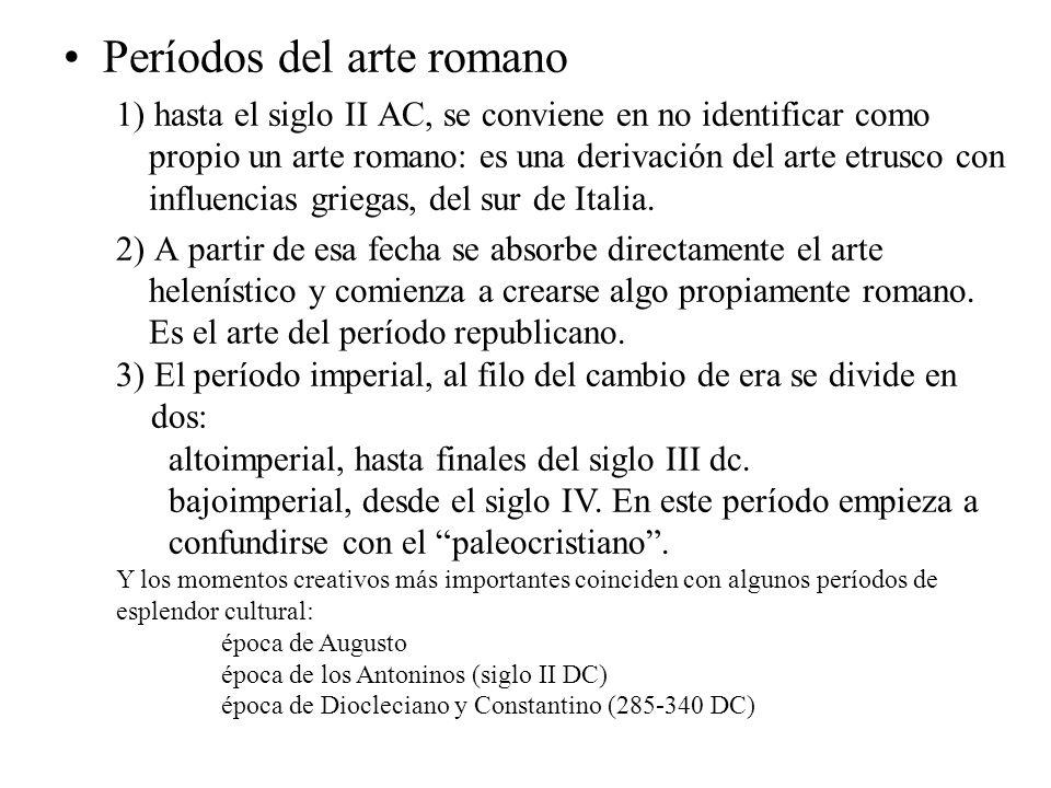 Períodos del arte romano 1) hasta el siglo II AC, se conviene en no identificar como propio un arte romano: es una derivación del arte etrusco con inf