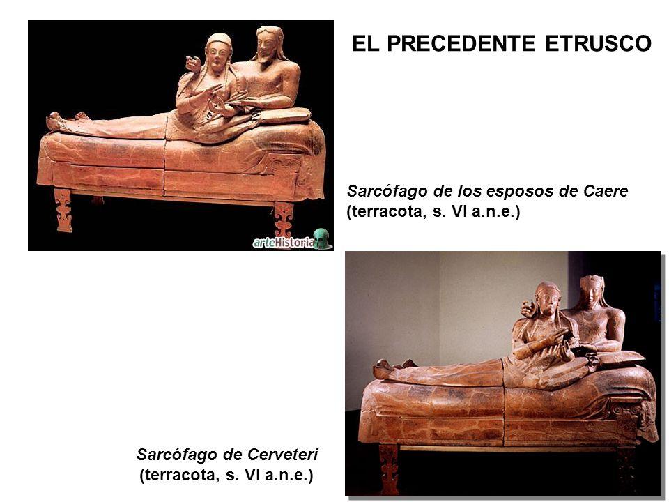 Sarcófago de Cerveteri (terracota, s. VI a.n.e.) Sarcófago de los esposos de Caere (terracota, s. VI a.n.e.)
