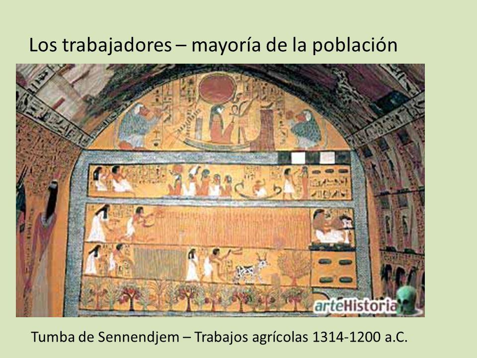 Los trabajadores – mayoría de la población Tumba de Sennendjem – Trabajos agrícolas 1314-1200 a.C.