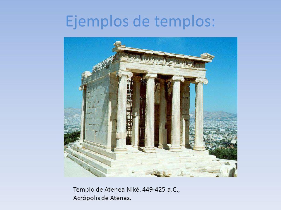 Ejemplos de templos: Templo de Atenea Niké. 449-425 a.C., Acrópolis de Atenas.
