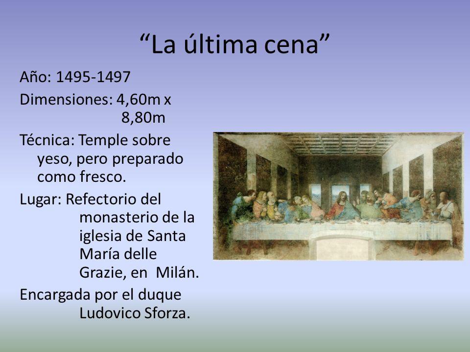 La última cena Año: 1495-1497 Dimensiones: 4,60m x 8,80m Técnica: Temple sobre yeso, pero preparado como fresco. Lugar: Refectorio del monasterio de l