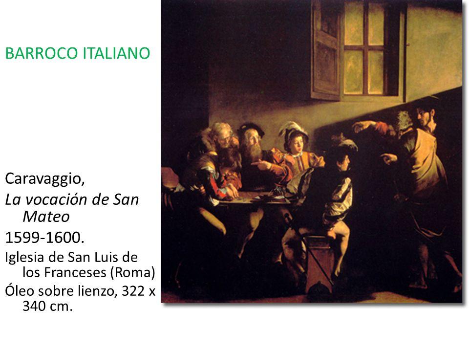 Caravaggio, La vocación de San Mateo 1599-1600. Iglesia de San Luis de los Franceses (Roma) Óleo sobre lienzo, 322 x 340 cm. BARROCO ITALIANO