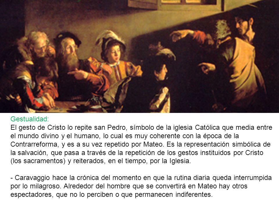 Gestualidad: El gesto de Cristo lo repite san Pedro, símbolo de la iglesia Católica que media entre el mundo divino y el humano, lo cual es muy cohere