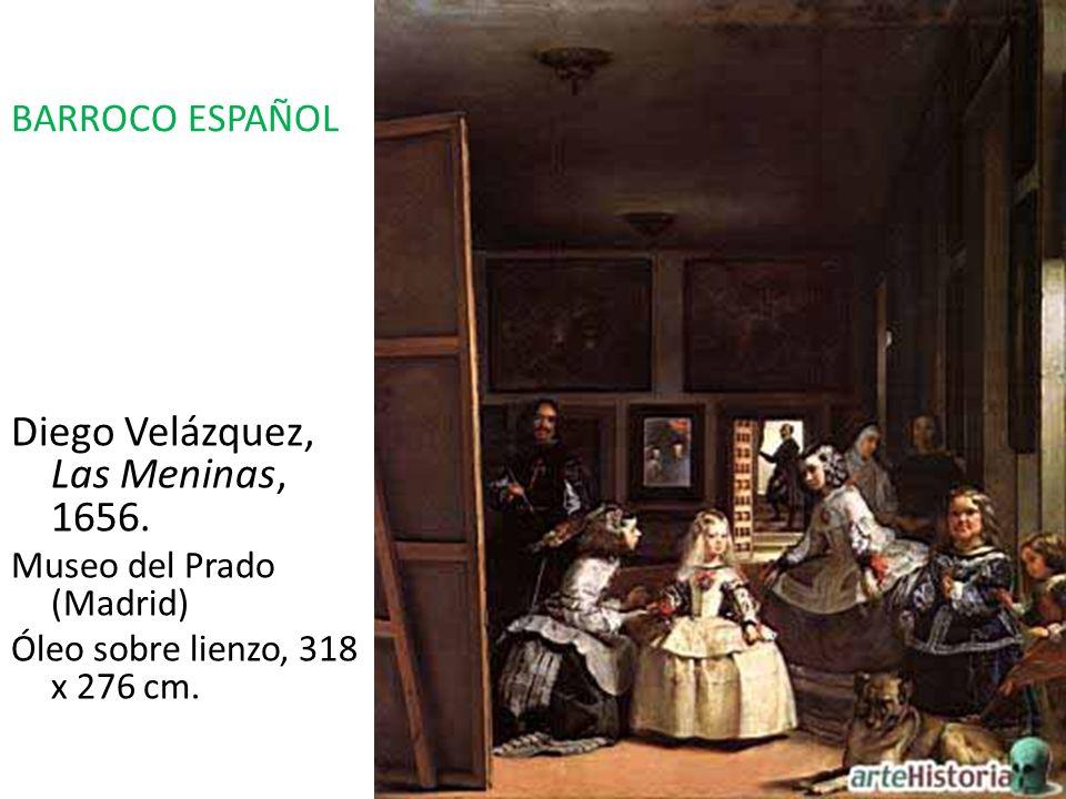 Diego Velázquez, Las Meninas, 1656. Museo del Prado (Madrid) Óleo sobre lienzo, 318 x 276 cm. BARROCO ESPAÑOL