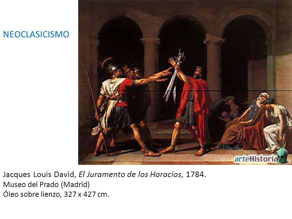 Jacques Louis David, El Juramento de los Horacios, 1784. Museo del Prado (Madrid) Óleo sobre lienzo, 327 x 427 cm. NEOCLASICISMO